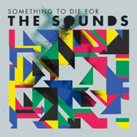 'Something to Die For,' The Sounds
